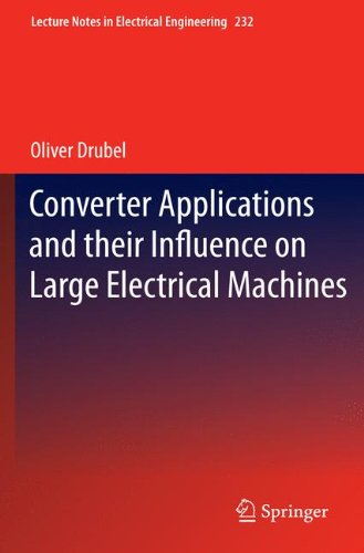 Converter Applications And Their Influence On Large Electrical Machines (Lecture Notes In Electrical Engineering)