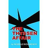 The Thyssen Affair ~ Mozelle Richardson