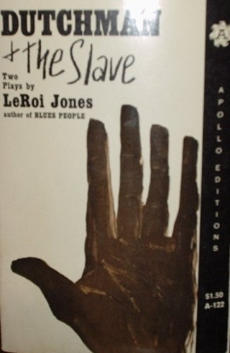 Dutchman and The Slave: Two Plays by LeRoi Jones (A-122, Apollo Editions), LeRoi Jones