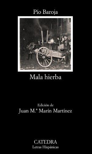 Mala hierba / Bad Weeds (Letras Hispanicas / Hispanic Writings) (Spanish Edition)
