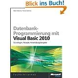 Datenbank-Programmie... mit Visual Basic 2010: Grundlagen, Rezepte, Anwendungsbeispiele