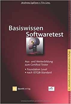 basiswissen softwaretest aus und weiterbildung zum certified tester foundation level nach. Black Bedroom Furniture Sets. Home Design Ideas