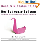 Der schwarze Schwan: Die Macht höchst unwahrscheinlicher Ereignisse (14:18 Stunden, ungekürzte Lesung)