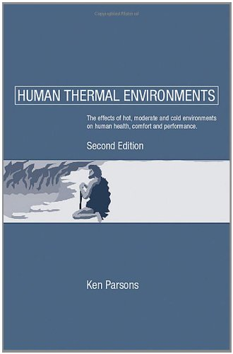Human Thermal Environments: The Effects of Hot, Moderate, and Cold Environments on Human Health, Comfort and Performance, Second Edition