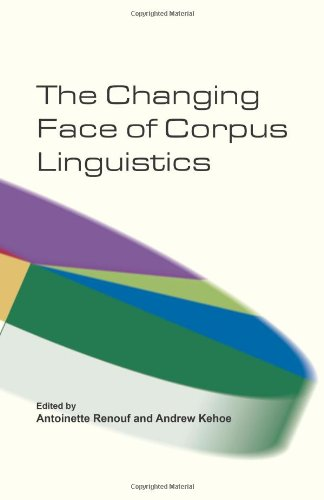 The Changing Face of Corpus Linguistics (Language and Computers 55) (Language & Computers: Studies in Practical Ling