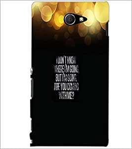 PrintDhaba Quote D-3321 Back Case Cover for SONY XPERIA M2 (Multi-Coloured)