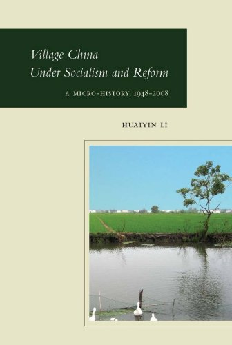 Village China Under Socialism and Reform: A Micro-History, 1948-2008
