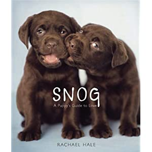 Snog: A Puppy's Guide to Love Book