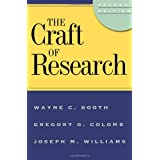 The Craft of Research, 2nd edition (Chicago Guides to Writing, Editing, and Publishing) ~ Wayne C. Booth
