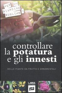 controllare-la-potatura-e-gli-innesti-delle-piante-da-frutto-e-ornamentali