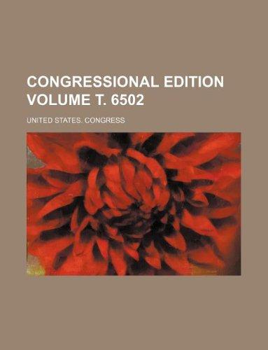 Congressional edition Volume . 6502