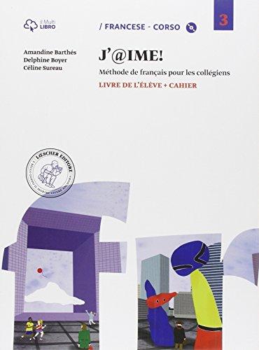 J'@ime. Livre de l'élève-Cahier. Con e-book. Con espansione online. Con CD Audio. Per la Scuola media: 3