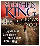 Stephen King It Grows on You: And Other Stories
