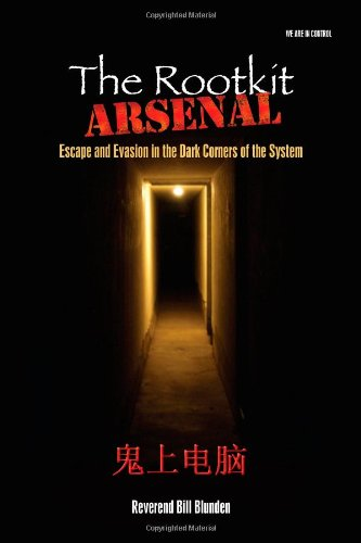 The Rootkit Arsenal: Escape and Evasion: Escape and Evasion in the Dark Corners of the System PDF