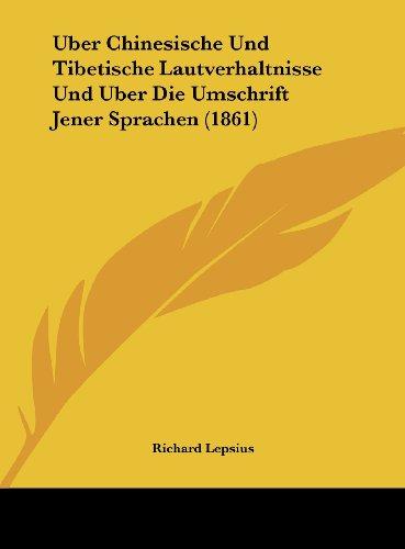 Uber Chinesische Und Tibetische Lautverhaltnisse Und Uber Die Umschrift Jener Sprachen (1861)