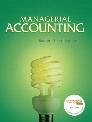 Bamber, Linda S.; Braun, Karen; Harrison, Walter T.'s Managerial Accounting 1st (first) edition by Bamber, Linda S.; Braun, Karen; Harrison, Walter T. published by Prentice Hall [Hardcover] (2007)