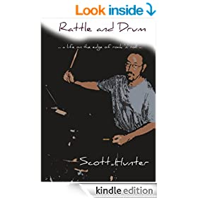 Rattle and Drum (a life on the edge of rock 'n' roll . . . )