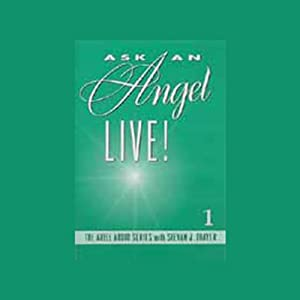 Ask an Angel Live! Volume 1 Audiobook
