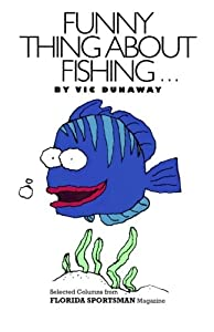 Funny Thing about Fishing by Createspace