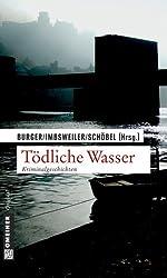 Tödliche Wasser: Anthologie zu den Heidelberger Krimitagen