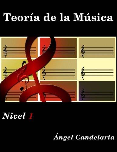 Teoria de la Musica: Nivel 1: Volume 1