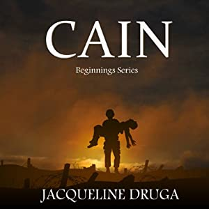 Cain: Beginnings Series, Book 2 | [Jacqueline Druga]