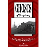 Ghosts of Gettysburg: Spirits, Apparitions and Haunted Places on the Battlefield ~ Mark Nesbitt