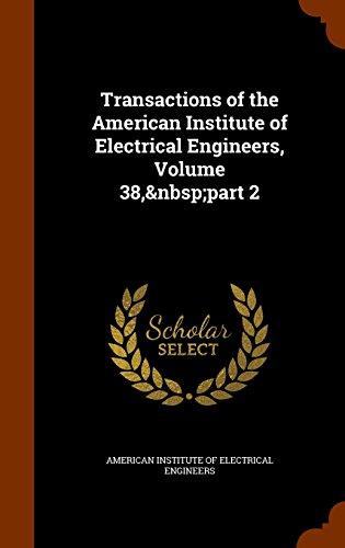 Transactions of the American Institute of Electrical Engineers, Volume 38,part 2