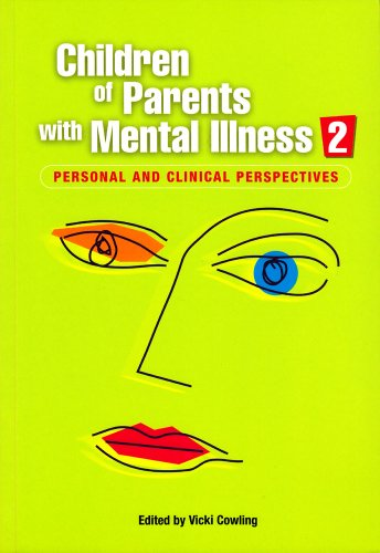 Children of Parents with Mental Illness: v. 2: Personal and Clinical Perspectives