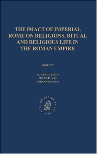 The Impact of Imperial Rome on Religions, Ritual and Religious Life in the Roman Empire: Proceedings of the Fifth Workshop of the International Network ... June 30 - July 4, 2004 (Impact of Empire)