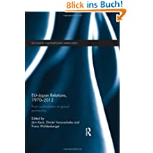 Eu-Japan Relations, 1970-2012: From Confrontation to Global Partnership (Routledge Contemporary Japan)