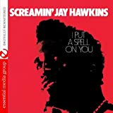 I Put a Spell on You Screamin Jay Hawkins