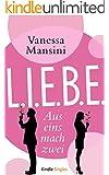 L.I.E.B.E. - Aus eins mach zwei (Kindle Single)