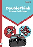 DoubleThink issue #2: Spring 2016 (DoubleThink Comics Anthology) (Volume 2)