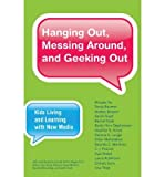 img - for [(Hanging Out, Messing Around, and Geeking Out: Kids Living and Learning with New Media)] [Author: Mizuko Ito] published on (February, 2013) book / textbook / text book