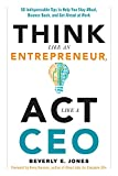 img - for Think Like an Entrepreneur, Act Like a CEO: 50 Indispensable Tips to Help You Stay Afloat, Bounce Back, and Get Ahead at Work book / textbook / text book