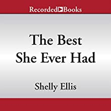 The Best She Ever Had (       UNABRIDGED) by Shelly Ellis Narrated by Lisa Smith