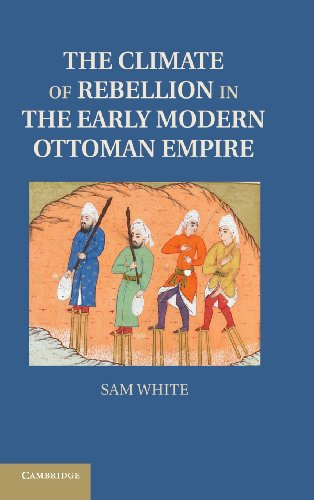 The Climate of Rebellion in the Early Modern Ottoman...