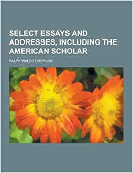 The American Scholar by Ralph Waldo Emerson Essay