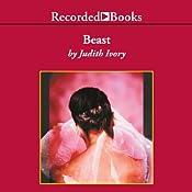 Beast | [Judith Ivory]