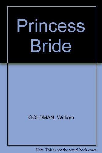 princess bride essays In this movie there are heroes, giants, villains, wizards, and true love it isn't your ordinary fairy tale the princess bride is a very adventurous, suspenseful, and.