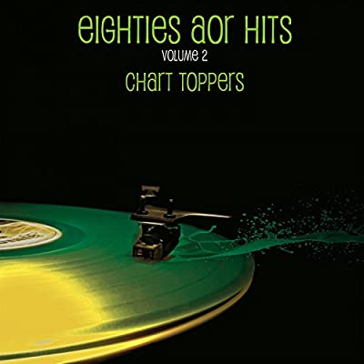 Eighties AOR Hits Vol. 2 - Chart Toppers