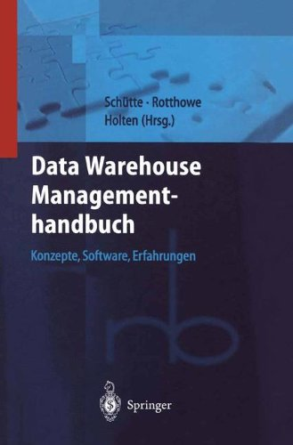 Data Warehouse Managementhandbuch: Konzepte, Software, Erfahrungen (Roland Berger-Reihe: Strategisches Management fur Konsumguterindustrie und -handel)  (Tapa Dura)