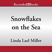 Snowflakes on the Sea (       UNABRIDGED) by Linda Lael Miller Narrated by Jack Garrett