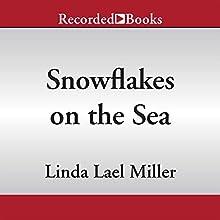Snowflakes on the Sea (       UNABRIDGED) by Linda Lael Miller Narrated by Jack Garrett