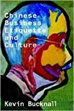 img - for Chinese Business Etiquette and Culture Publisher: C & M Online book / textbook / text book