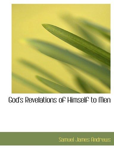 God's Revelations of Himself to Men