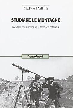 Cover Studiare le montagne. Inventario della ricerca sulle terre alte piemontesi