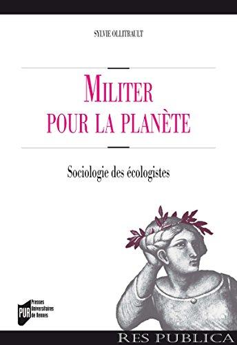 Militer pour la planète: Sociologie des écologistes
