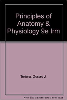 PHYSIOLOGY ANATOMY PRINCIPLES AND OF TORTORA